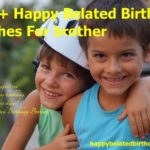 Belated birthday wishes for brother
